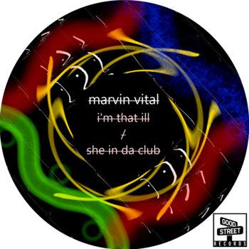 I'm That Ill / She In Da Club cover art