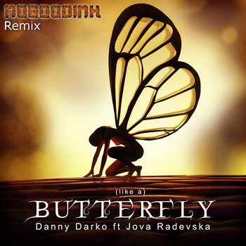 Danny Darko - Butterfly ft. Jova Radevska (NoGoodInk Remix) cover art