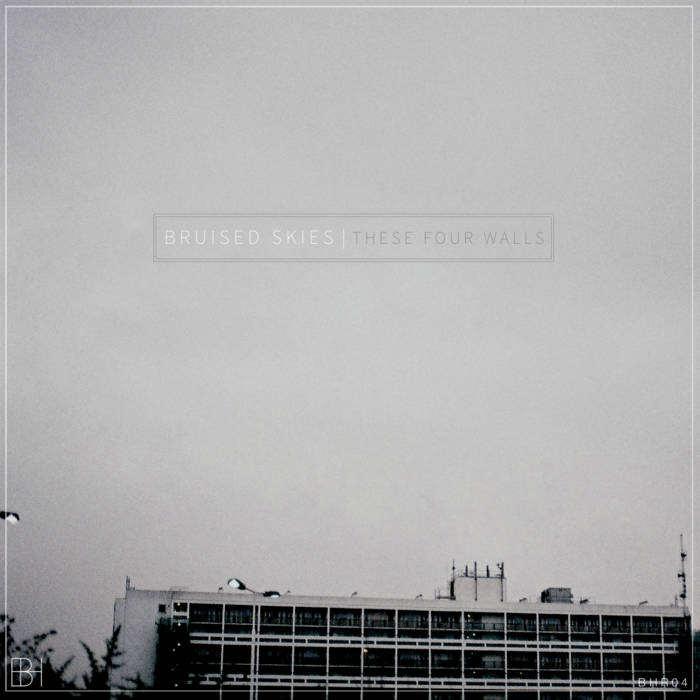 [BHR04] Bruised Skies - 'These Four Walls' EP cover art