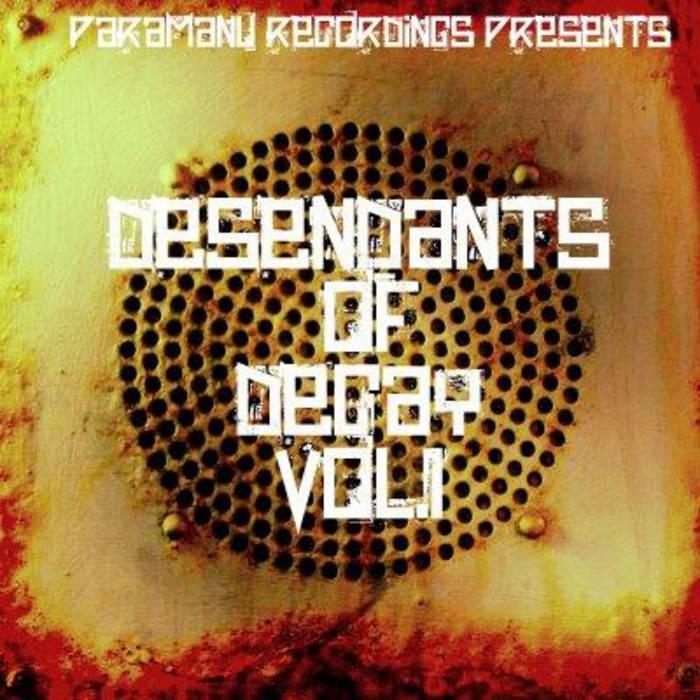 Paramanu Recordings Presents...Descendants of Decay Vol. 1 cover art