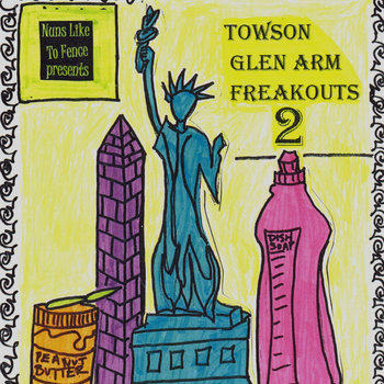 various artists - Towson-Glen Arm Freakouts 2 : 1992-1997 cover art