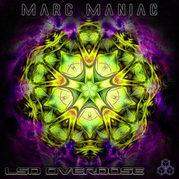 Marc Maniac - LSD Overdose EP cover art