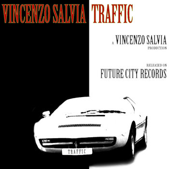 Vincenzo Salvia-Traffic E.P cover art