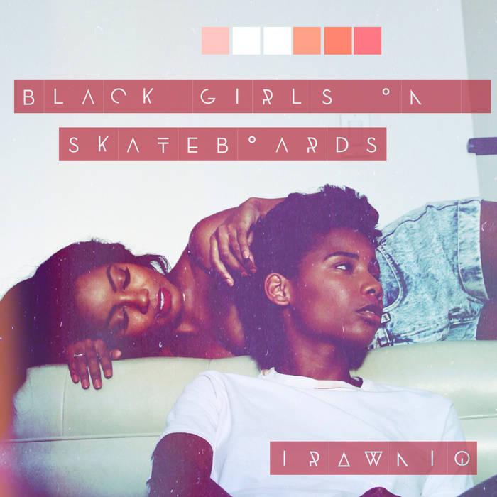 BLACK GIRLS ON SKATEBOARDS cover art