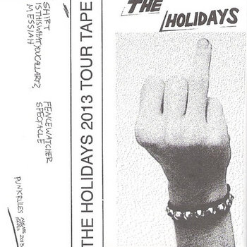 **SOLD OUT**THE HOLIDAYS 2013 TOUR DEMO cover art