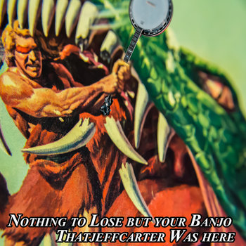Nothing to Lose but your Banjo cover art
