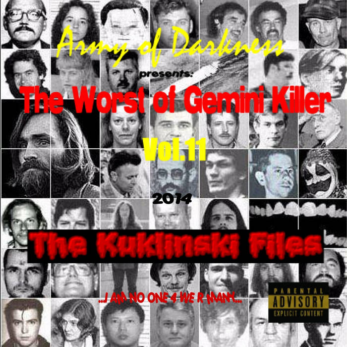 THE WORST OF GEMINI KILLER VOL.11: THE KUKLINSKI FILES ( A DOUBLE MIXTAPE STORY ) cover art