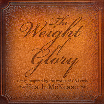The Weight of Glory: Songs Inspired by the Works of CS Lewis cover art