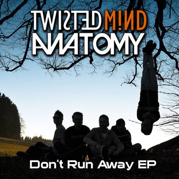 Twisted Mind Anatomy - Don't Run Away EP cover art