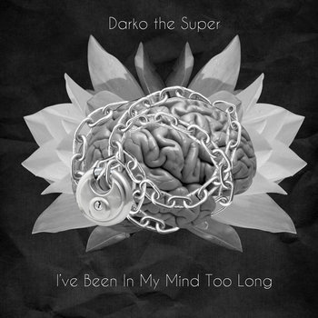I've Been In My Mind Too Long cover art