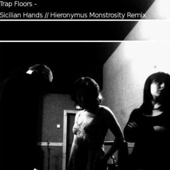Sicilian Hands (Hieronymus Monstrosity Remix) cover art