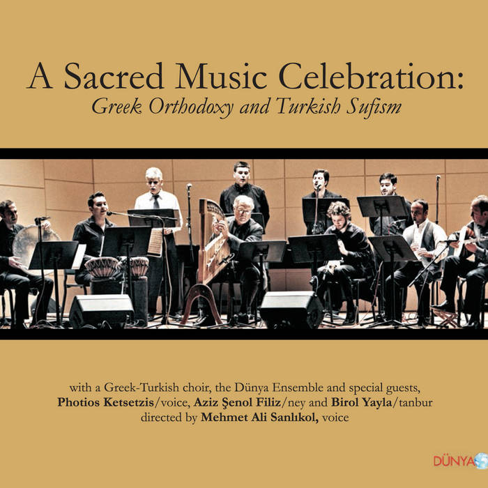 A Sacred Music Celebration: Greek Orthodoxy and Turkish Sufism cover art