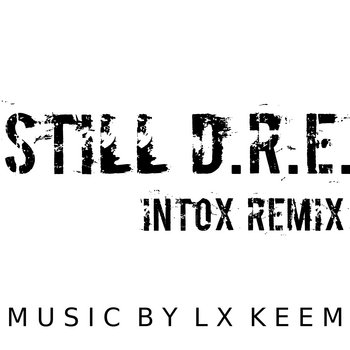 Still D.R.E. (LX KEEM INTOX REMIX) cover art