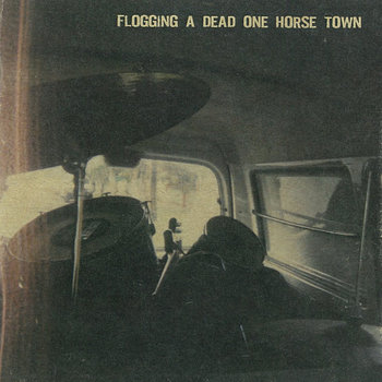 Flogging A Dead One Horse Town cover art