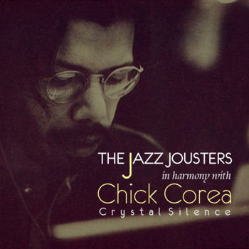 Crystal Silence - The Jazz Jousters in harmony with Chick Corea cover art