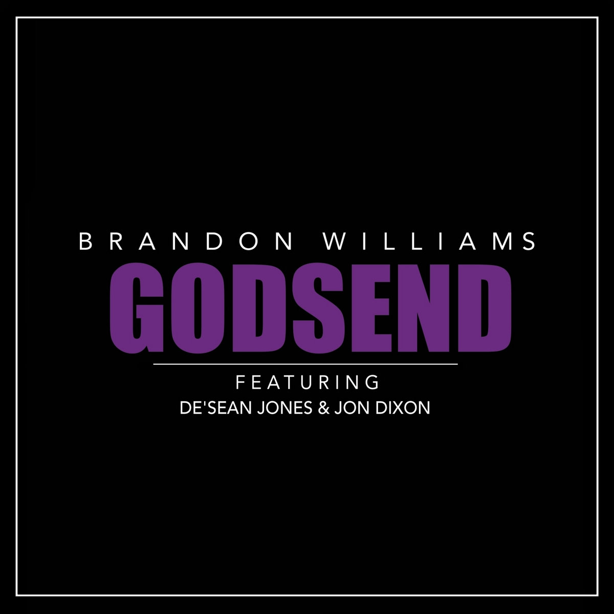 Godsend feat. De'Sean Jones & Jon Dixon by Brandon Williams