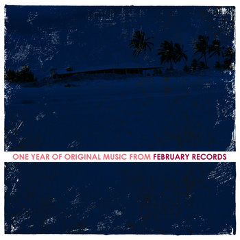one year of original music from February Records cover art