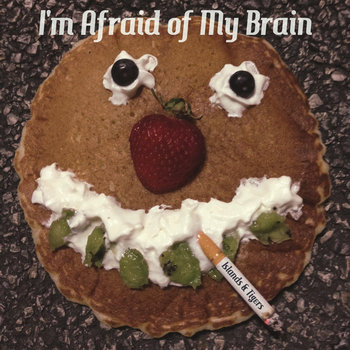 I'm Afraid of My Brain cover art