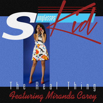 THE REAL THING - Miranda Carey & Sunglasses Kid cover art
