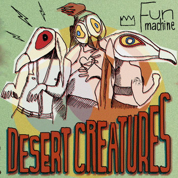 Fun Machine - Desert Creatures EP cover art