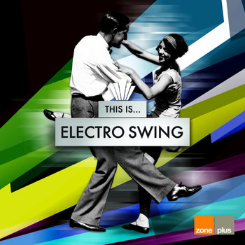 This Is...Electro Swing cover art