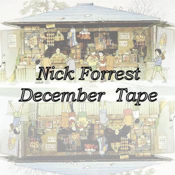 Nick Forrest - December Tape cover art