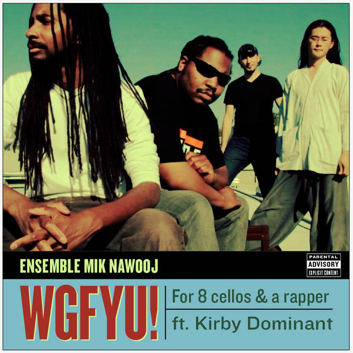 WGFYU! for 8 cellos & a rapper (ft. Kirby Dominant) cover art