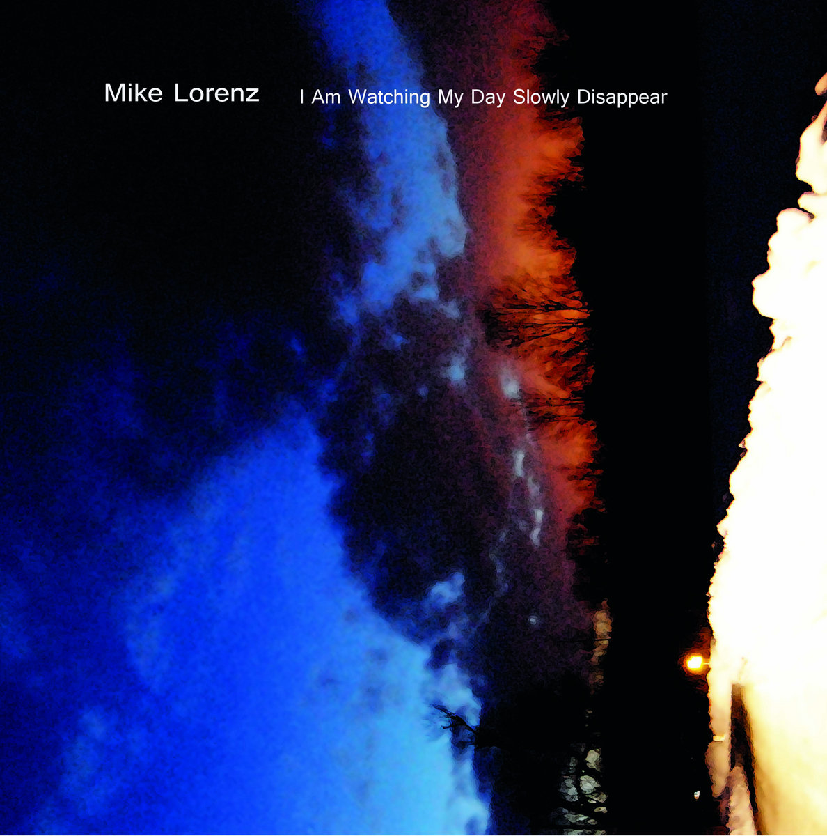 Album I'm Watching My Day Slowly Disappear by Mike Lorenz