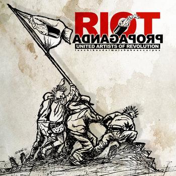 RIOT PROPAGANDA, by RIOT PROPAGANDA