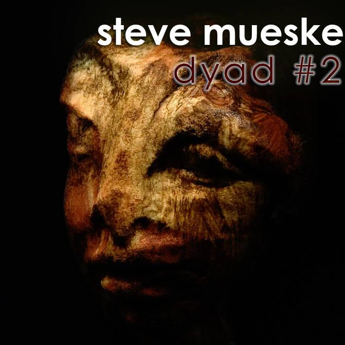 Steve Mueske Dyad #2