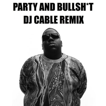 Party And Bullshit (DJ Cable Remix) cover art