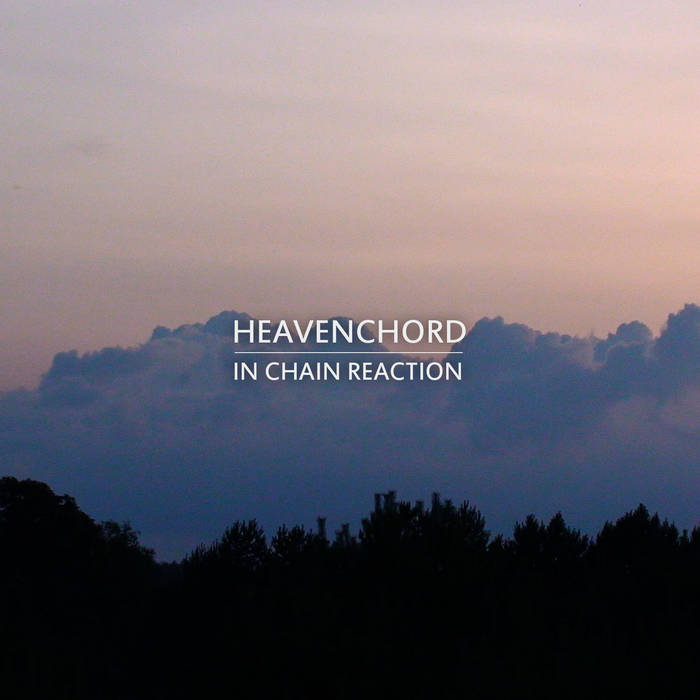 Heavenchord - In Chain Reaction cover art