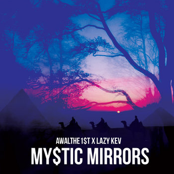 AWALthe1$T x Lazy Kev /// MY$TIC MIRRORS cover art