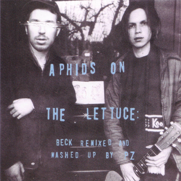 Aphids On The Lettuce: Beck Remixed & Mashed Up by PZ cover art