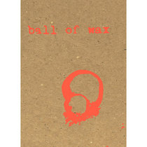 Ball of Wax Volume 2 cover art