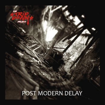 The Tripdown Project post modern delay Holier Than Thou Records post rock post punk