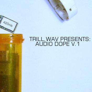 trill.wav presents: audio dope v.I (TW003) cover art