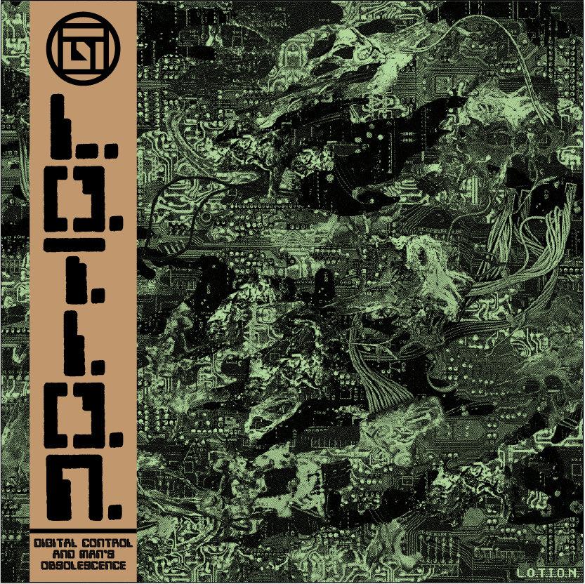 L.O.T.I.O.N. - Digital Control and Man's Obsolescence