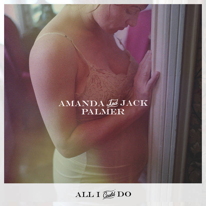 "amanda & jack palmer - ""all i could do"" kimya dawson cover cover art"