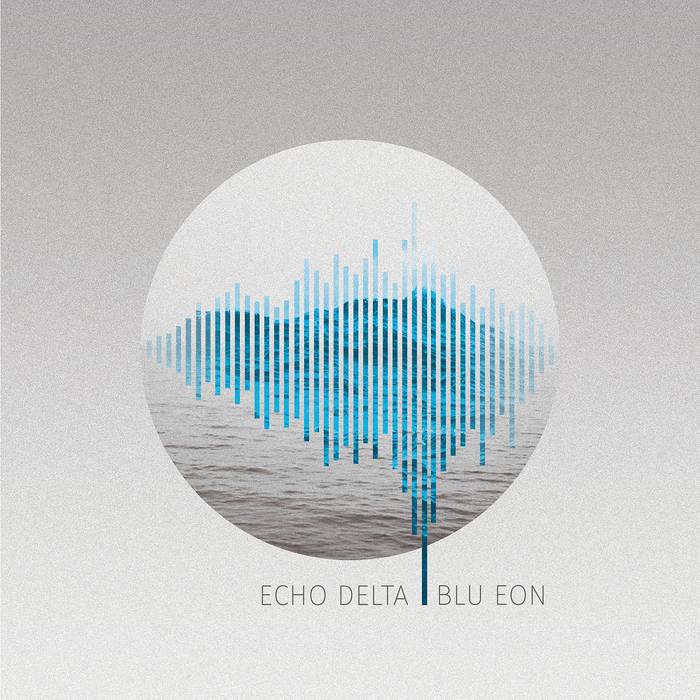 Echo Delta - Blu Eon (2016)