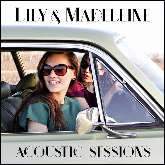 Lily & Madeleine (Acoustic Sessions) cover art