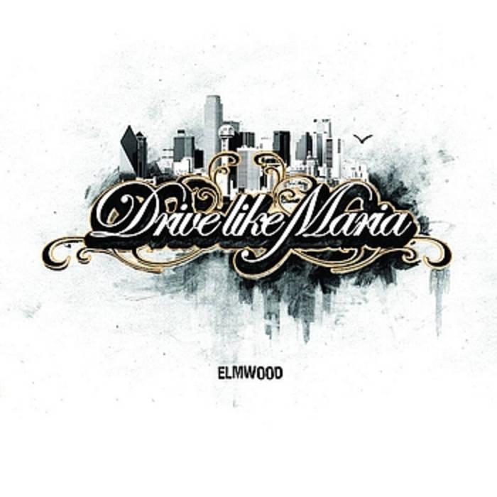 Elmwood | Drive like Maria