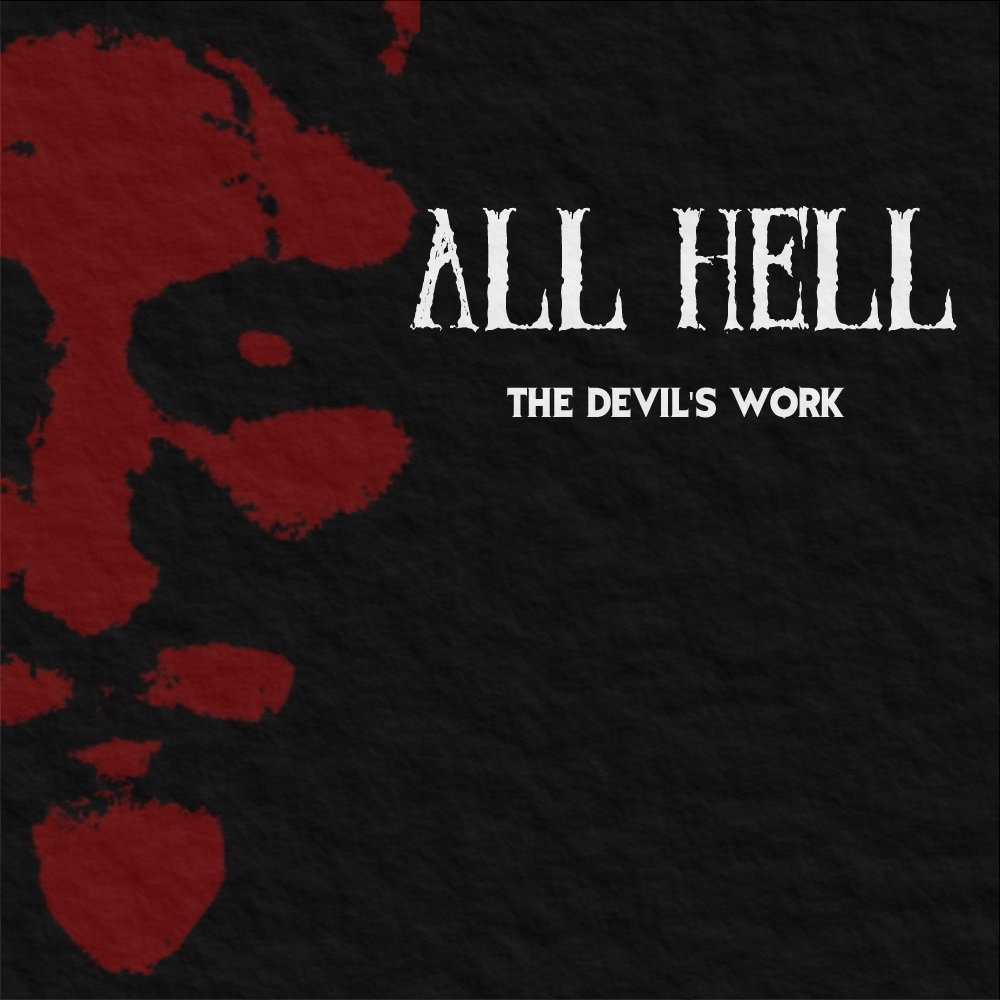 All Hell - The Devil's Work
