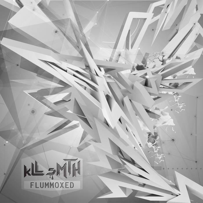 kLL sMTH - Flummoxed (2016)