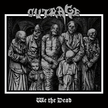 """OUTRAGE """"We the Dead"""" cover art"""