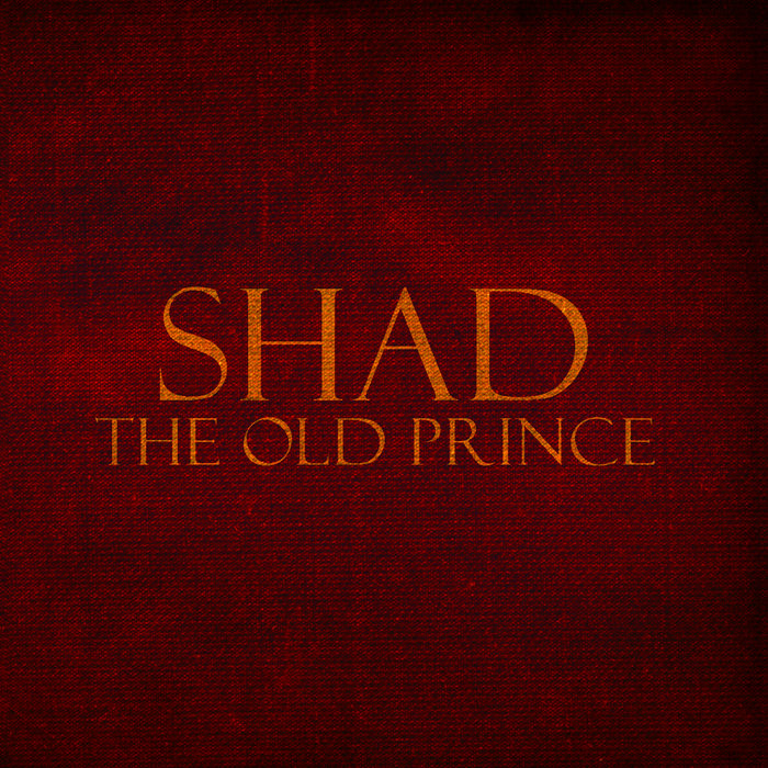 Shad - The Old Prince | Shad