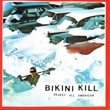 Bikini kill reject all american mp3