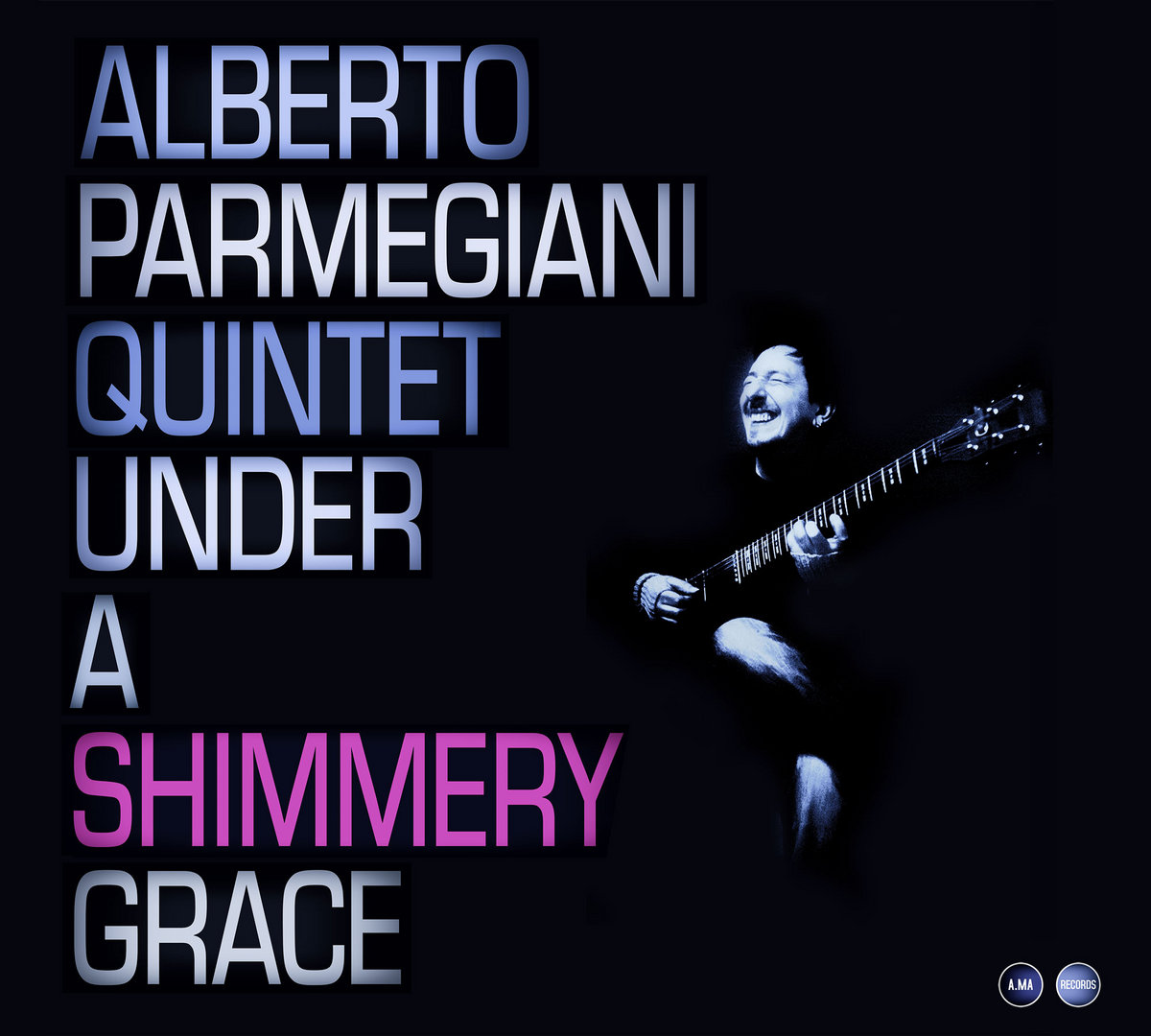 Alberto Parmemgiani Quintet - Under A Shimmery Grace