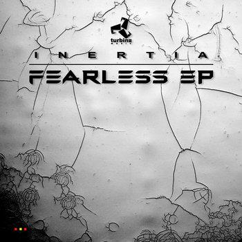 Inertia - Fearless EP | Turbine Music 008 cover art