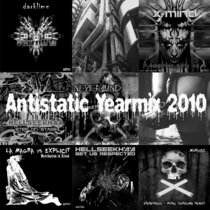 Various - Antistatic Yearmix 2010 [10/26 FREE DOWNLOAD + EXCLUSIVE CONTINUOUS DJ MIX INCLUDING ALL TRACKS RELEASED IN 2010] cover art